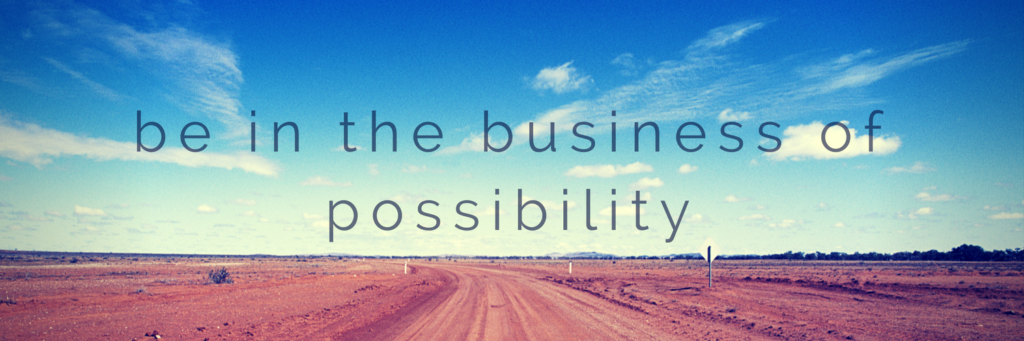 coaching be in the business of possibility